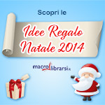Macrolibrarsi.it presenta: Idee Regalo 2014 - Macrolibrarsi