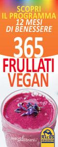 Macrolibrarsi.it presenta il LIBRO: 365 Frullati Vegan