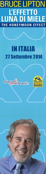 Macrolibrarsi.it presenta Evento: Bruce Lipton torna in Italia con il nuovo seminario: EFFETTO LUNA DI MIELE