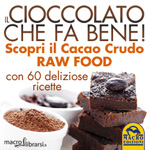 Macrolibrarsi.it presenta il LIBRO: Il Cioccolato che fa Bene - David Wolfe, Shazzie