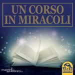 Macrolibrarsi.it presenta il LIBRO: Un Corso in Miracoli - Edizione Unificata e Rivista