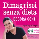 Macrolibrarsi.it presenta il LIBRO: Dimagrisci senza Dieta di Debora Conti