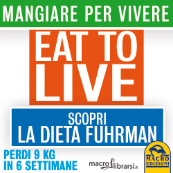 Macrolibrarsi.it presenta il LIBRO: Eat to Live - Mangiare per Vivere