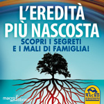 Macrolibrarsi.it presenta il LIBRO: L'Eredit pi Nascosta