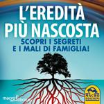 Macrolibrarsi.it presenta il LIBRO: L'Eredità più Nascosta
