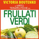 Macrolibrarsi.it presenta il LIBRO: Le Virtù Terapeutiche dei Frullati Verdi