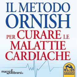 Macrolibrarsi.it presenta il LIBRO: Il Metodo Ornish per curare le Malattie Cardiache