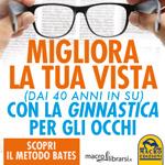 Macrolibrarsi.it presenta il LIBRO: Migliora la tua Vista con la Ginnastica per gli Occhi