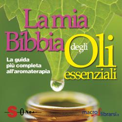 Macrolibrarsi.it presenta il LIBRO: La Bibbia degli Oli Essenziali