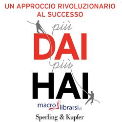 Macrolibrarsi.it presenta il LIBRO: Più Dai Più Hai