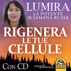 Macrolibrarsi.it presenta: Rigenera le tue Cellule - La Guarigione Sciamanica