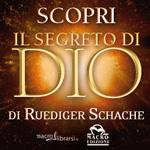 Macrolibrarsi.it presenta il LIBRO: Il Segreto di Dio - Ruediger Schache