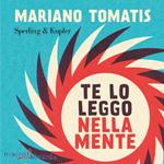 Macrolibrarsi.it presenta il LIBRO: Te lo Leggo nella Mente di Mariano Tomatis