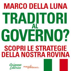Macrolibrarsi.it presenta il LIBRO: Traditori al Governo di Marco Della Luna