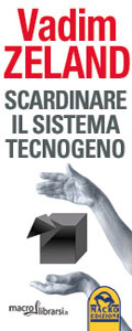 Macrolibrarsi.it presenta il LIBRO: Scardinare il Sistema Tecnogeno