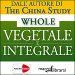 Macrolibrarsi.it presenta il VIDEO: Whole - Vegetale e Integrale