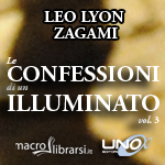 Macrolibrarsi.it presenta il LIBRO: Le Confessioni di un Illuminato Vol. 3 - Leo Lyon Zagami
