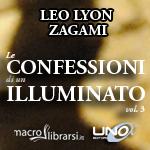 Macrolibrarsi.it presenta il LIBRO: Le Confessioni di un Illuminato Vol. 3 - Leo Lyon Zagami
