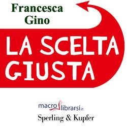 Macrolibrarsi.it presenta il LIBRO: La Scelta Giusta