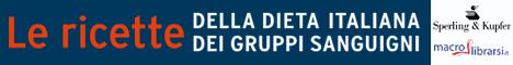 Macrolibrarsi.it presenta il LIBRO: Le Ricette della Dieta Italiana dei Gruppi Sanguigni