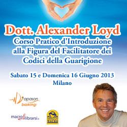 DiapasonBooking.com presenta Evento: Corso Pratico d'Introduzione alla Figura del Facilitatore dei Codici della Guarigione con il dott. Alexander Loyd