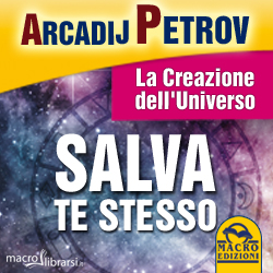 Macrolibrarsi.it presenta il LIBRO: Salva Te Stesso - La Creazione dell'Universo
