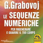 Macrolibrarsi.it presenta il LIBRO: Le Sequenze Numeriche per Rigenerare e Guarire il Tuo Corpo di Grigori Grabovoi