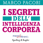 Macrolibrarsi.it presenta il LIBRO: I Segreti dell'Intelligenza Corporea