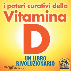 Macrolibrarsi.it presenta il LIBRO: I Poteri Curativi della Vitamina D